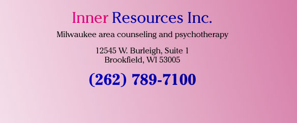 Inner Resources Inc. Milwaukee area counseling and psychotherapy 12545 W. Burleigh, Suite 1 (262) 789-7100