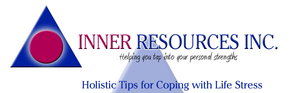 Inner Resources Holistic Tips for Coping with Life Stress